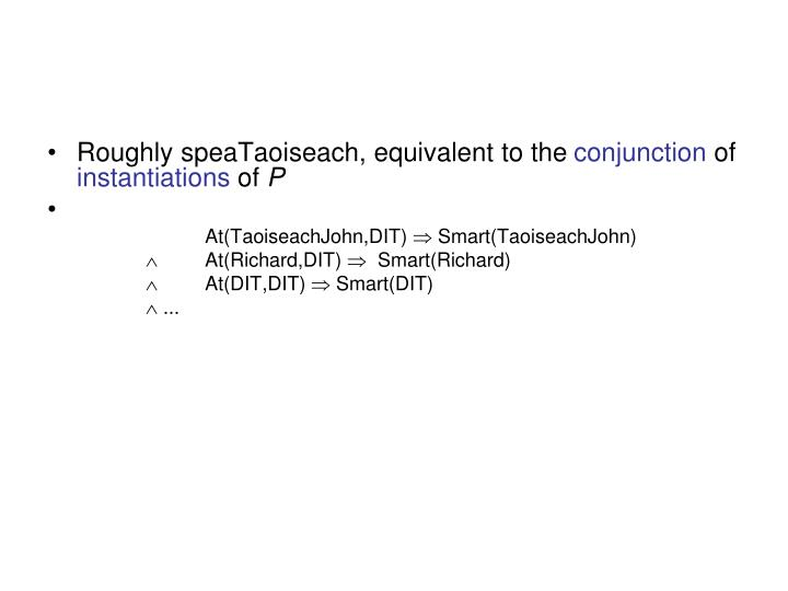 Roughly speaTaoiseach, equivalent to the