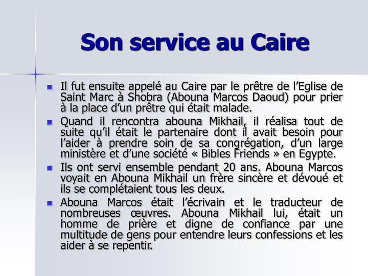 Son service au Caire