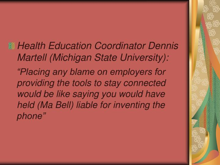 Health Education Coordinator Dennis Martell (Michigan State University):