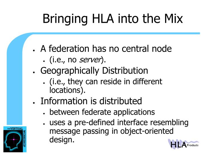 Bringing HLA into the Mix