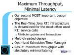 maximum throughput minimal latency