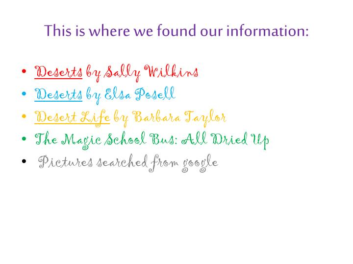 This is where we found our information: