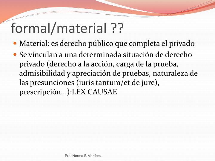 formal/material ??