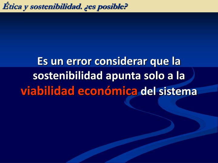 Ética y sostenibilidad. ¿es posible?