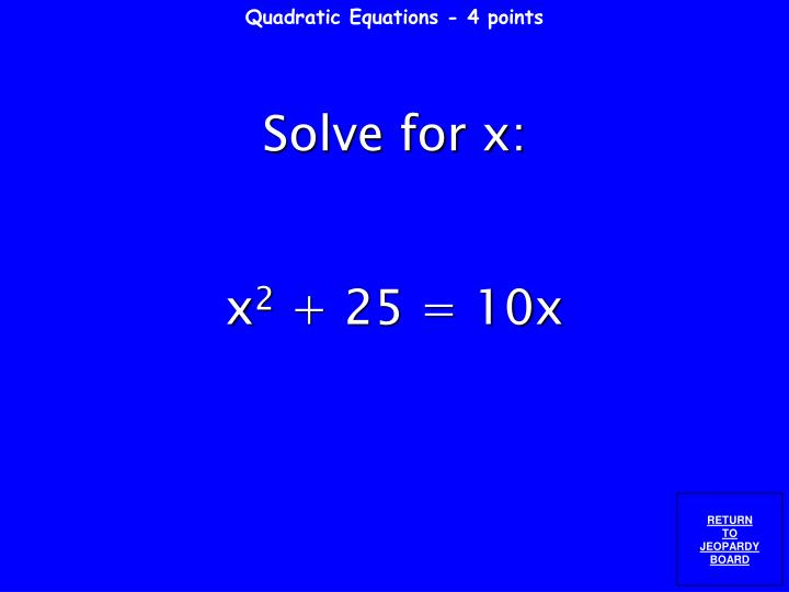 Quadratic Equations - 4 points