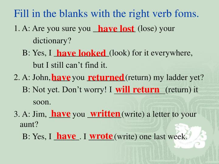 Fill in the blanks with the right verb foms