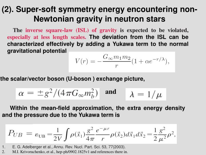 (2). Super-soft symmetry energy encountering non-Newtonian gravity in neutron stars