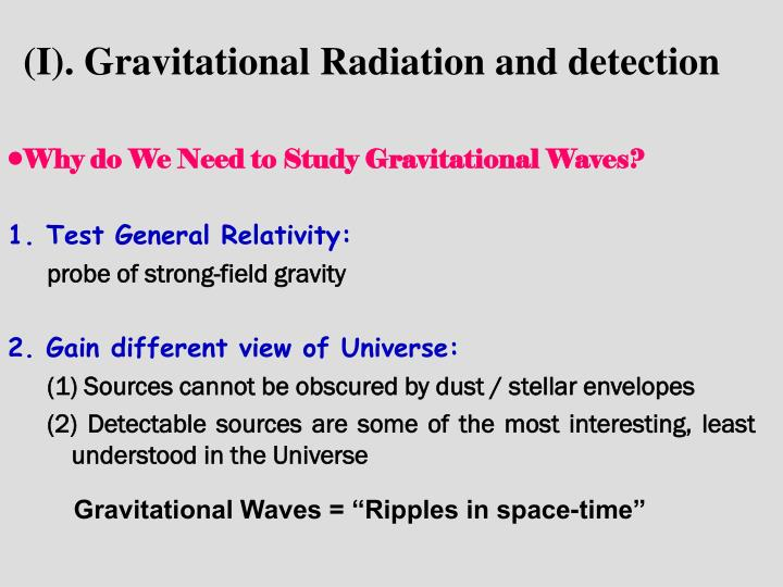 (I). Gravitational Radiation and detection