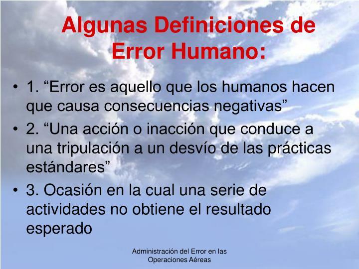 Algunas Definiciones de Error Humano: