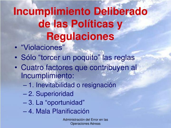 Incumplimiento Deliberado de las Políticas y Regulaciones