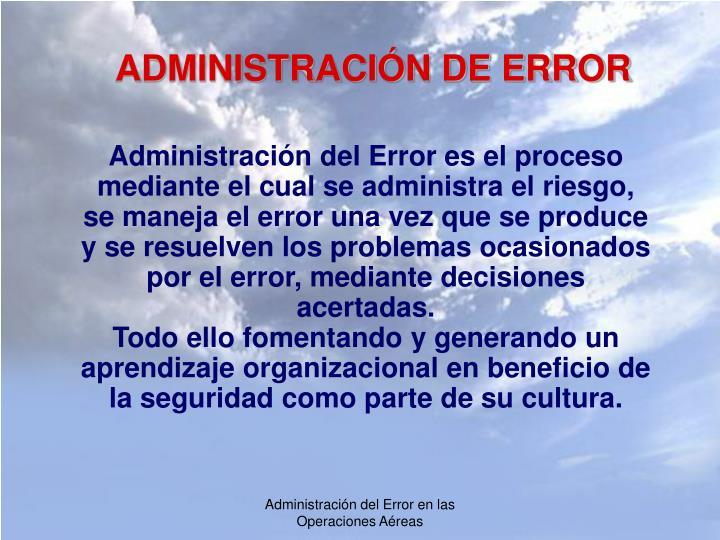 ADMINISTRACIÓN DE ERROR