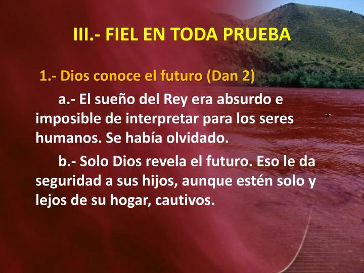 III.- FIEL EN TODA PRUEBA
