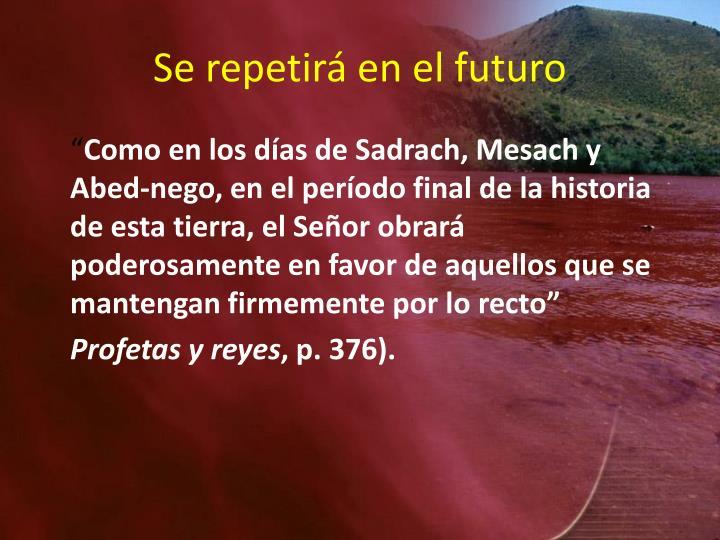 Se repetirá en el futuro