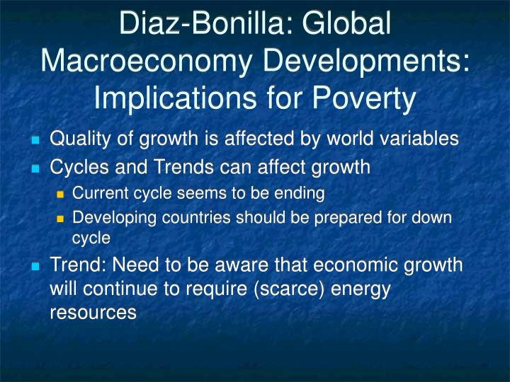 Diaz-Bonilla: Global Macroeconomy Developments: Implications for Poverty
