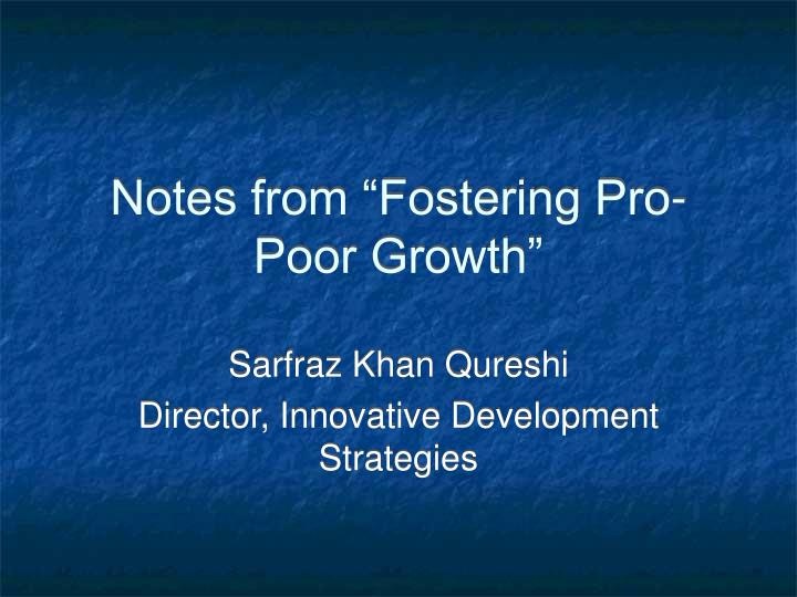 """Notes from """"Fostering Pro-Poor Growth"""""""