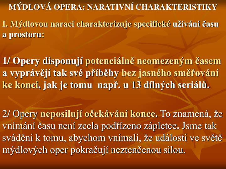 MDLOV OPERA: NARATIVN CHARAKTERISTIKY