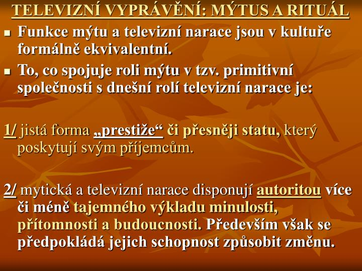 TELEVIZN VYPRVN: MTUS A RITUL