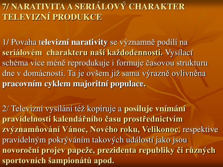 7/ NARATIVITA A SERILOV CHARAKTER TELEVIZN PRODUKCE