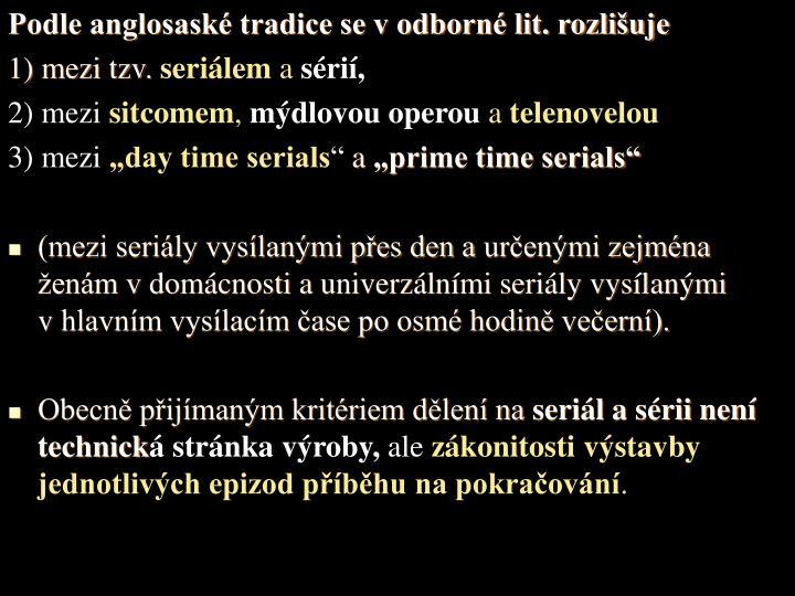 Podle anglosask tradice se v odborn lit. rozliuje
