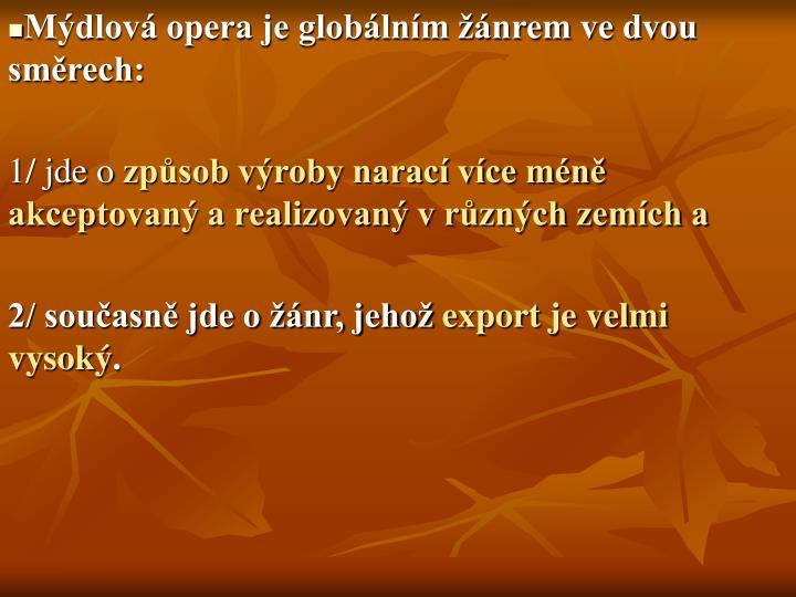Mdlov opera je globlnm nrem ve dvou smrech: