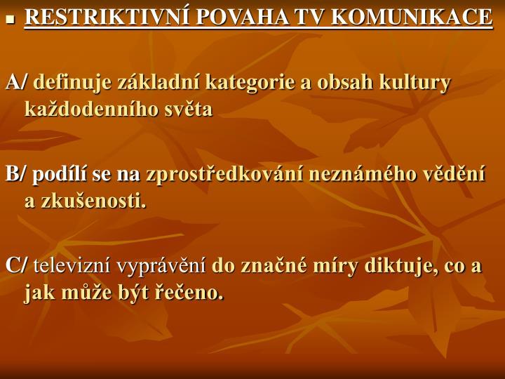 RESTRIKTIVN POVAHA TV KOMUNIKACE