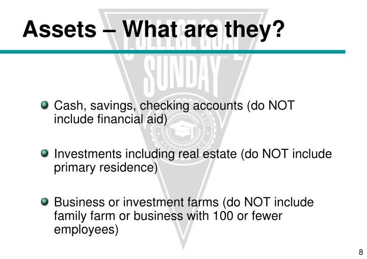 Cash, savings, checking accounts (do NOT include financial aid)