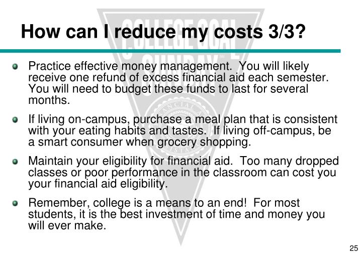How can I reduce my costs 3/3?