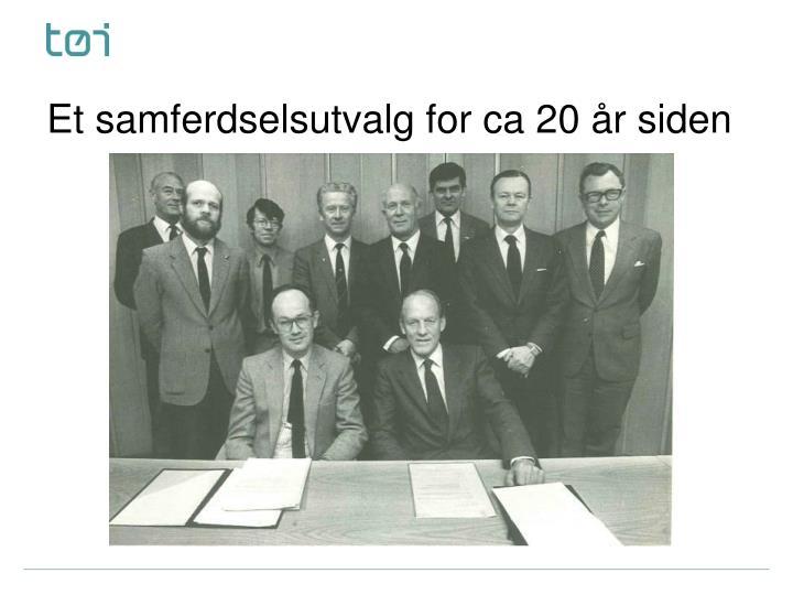 Et samferdselsutvalg for ca 20 år siden