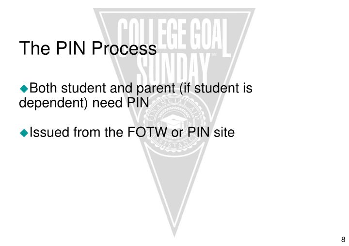 The PIN Process