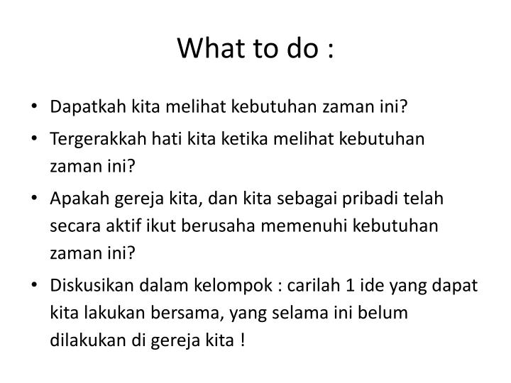 What to do :