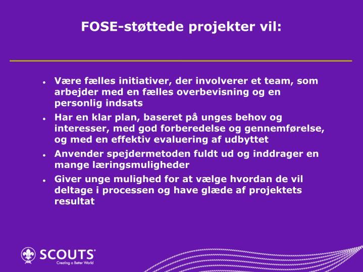 FOSE-støttede projekter vil: