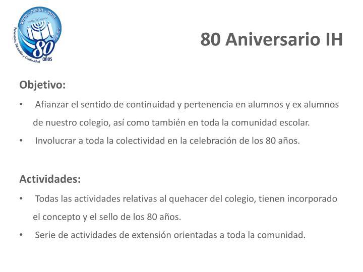 80 Aniversario IH