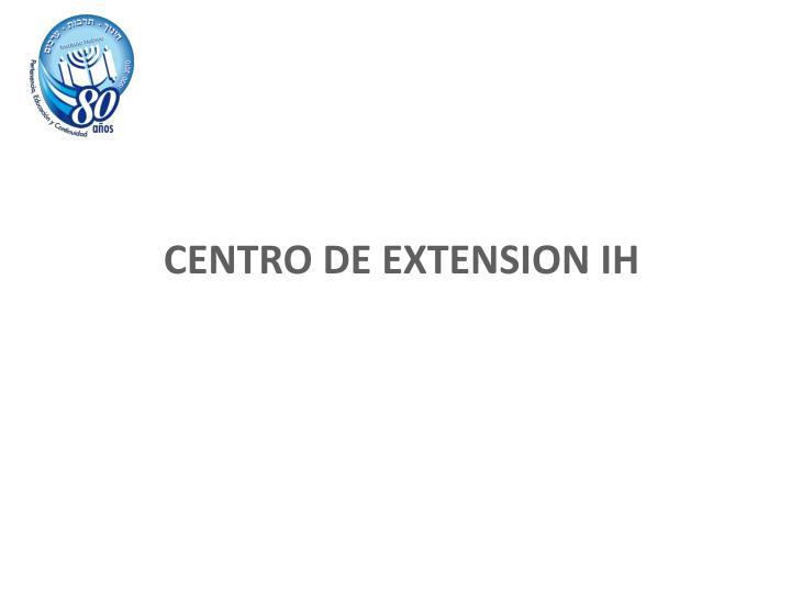 CENTRO DE EXTENSION IH