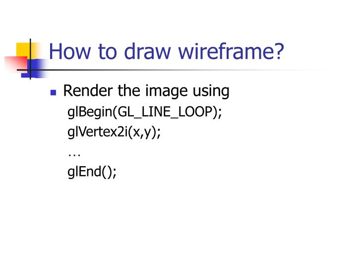 How to draw wireframe?