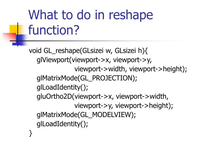 What to do in reshape function?