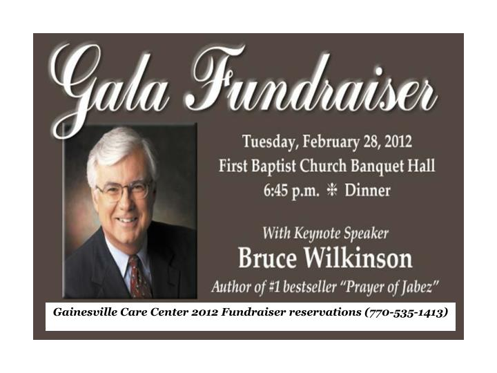 Gainesville Care Center 2012 Fundraiser reservations (770-535-1413)