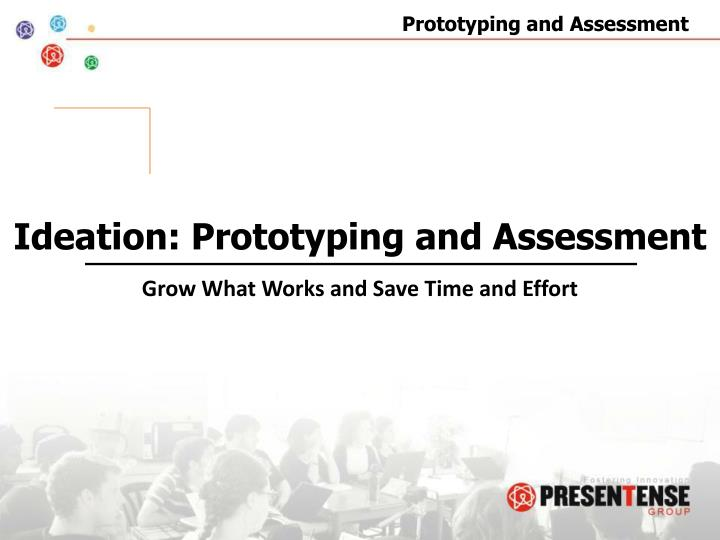 Ideation: Prototyping and Assessment