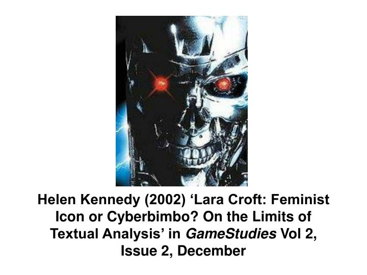 Helen Kennedy (2002) 'Lara Croft: Feminist Icon or Cyberbimbo? On the Limits of Textual Analysis' in