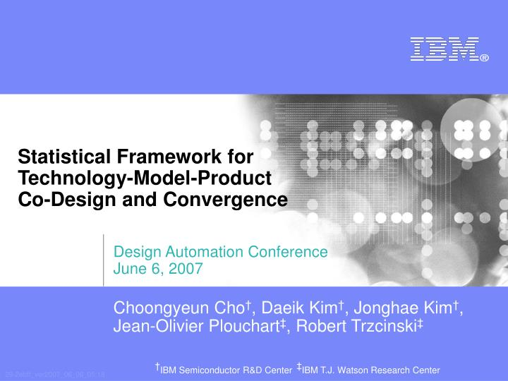 Statistical framework for technology m odel product co design and convergence