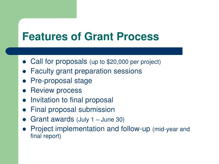 Features of Grant Process