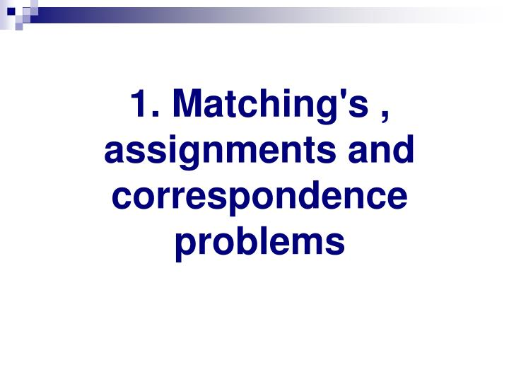 1 matching s assignments and correspondence problems