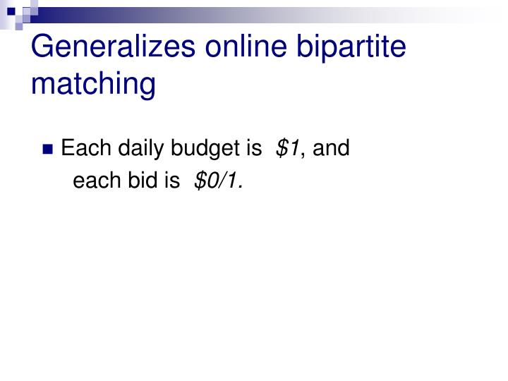 Generalizes online bipartite matching