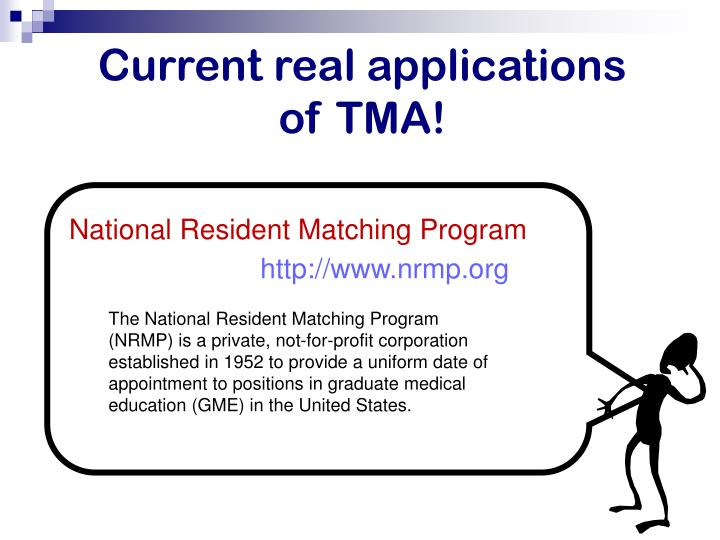 Current real applications of TMA!