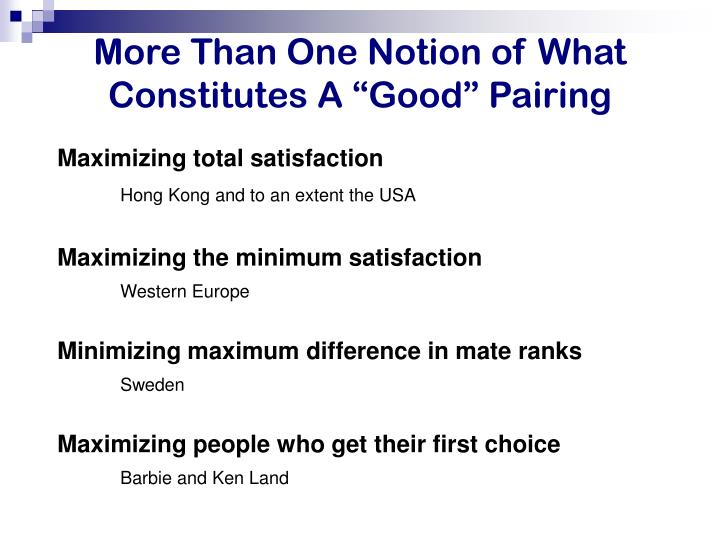 "More Than One Notion of What Constitutes A ""Good"" Pairing"
