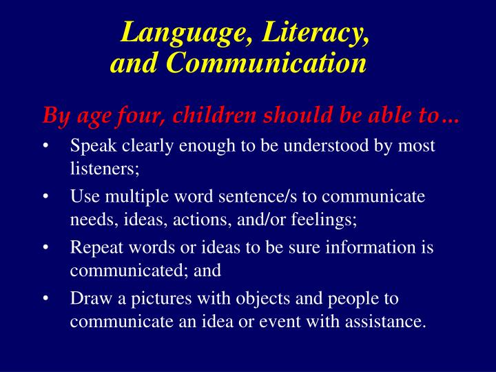 Language, Literacy,                       and Communication