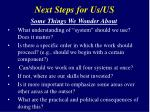 next steps for us us1
