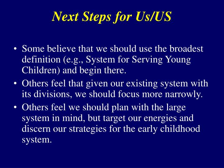 Next Steps for Us/US