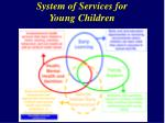 system of services for young children9