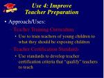 use 4 improve teacher preparation