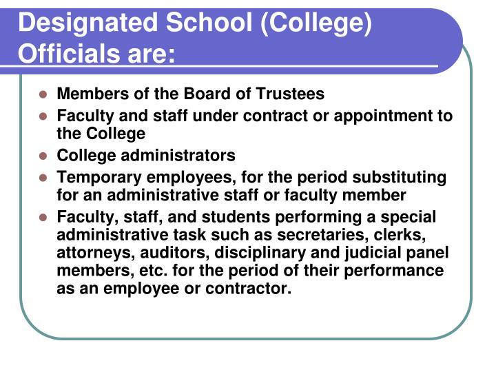 Designated School (College) Officials are: